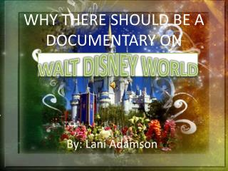WHY THERE SHOULD BE A DOCUMENTARY ON
