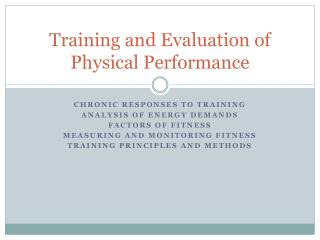 Training and Evaluation of Physical Performance