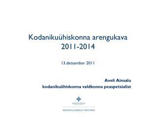 Kodanikuühiskonna arengukava   2011-2014 13.detsember 2011