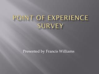 POINT OF EXPERIENCE SURVEY