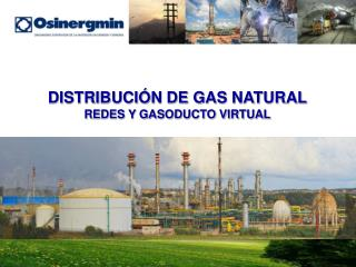 DISTRIBUCI�N DE GAS NATURAL REDES Y GASODUCTO VIRTUAL