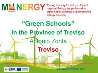 """ Green  Schools"" In the  Province of Treviso Antonio  Zonta Treviso"