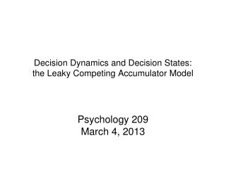 Decision Dynamics and Decision States: the Leaky Competing Accumulator Model