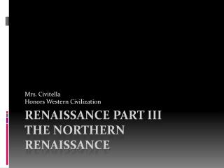 Renaissance Part III The Northern Renaissance