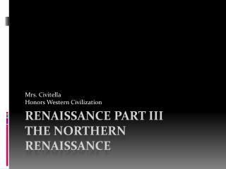 Renaissance Part III The Northern Renaissance