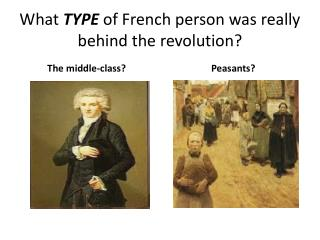 What  TYPE  of French person was really behind the revolution?