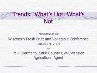 Trends What s Hot, What s Not