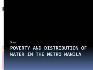 Poverty and Distribution of Water in the Metro Manila