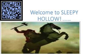 Welcome to SLEEPY HOLLOW!  by Connor green
