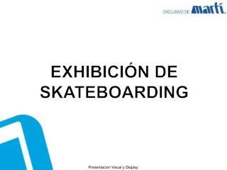EXHIBICIÓN DE SKATEBOARDING