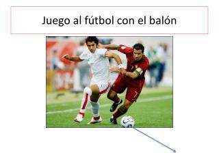 Juego  al  fútbol  con el  balón