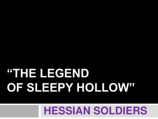 """The Legend  of Sleepy Hollow"""