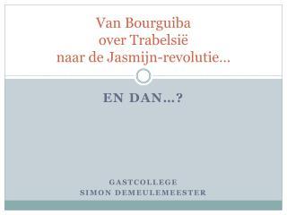 Van  Bourguiba over  Trabelsië naar de Jasmijn-revolutie…