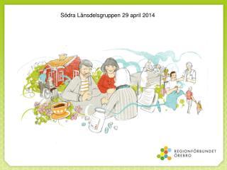 S�dra L�nsdelsgruppen 29 april 2014