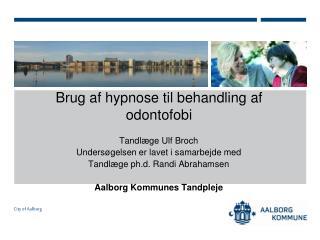 Brug af hypnose til behandling af odontofobi