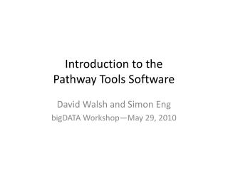Introduction to the Pathway  Tools  Software