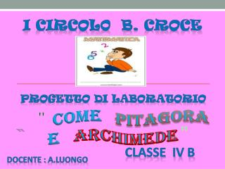 """"""" Come Pitagora e Archimede """""""