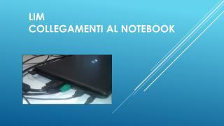 LIM  collegamenti al notebook
