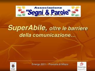 SuperAbile,  oltre le barriere della  comunicazione…