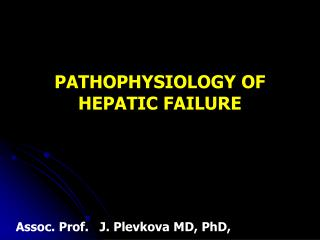 PATHOPHYSIOLOGY OF HEPATIC FAILURE