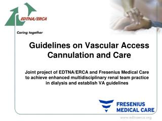 Guidelines on Vascular Access Cannulation and Care