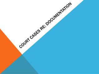 Court cases re: documentation