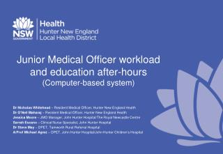Junior Medical Officer workload and education after-hours (Computer-based system)