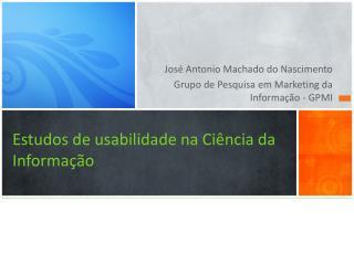 Estudos de usabilidade na Ci�ncia da Informa��o