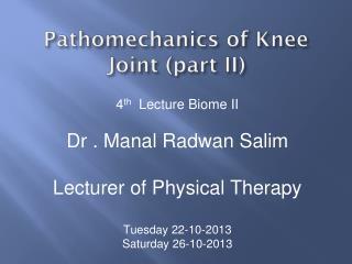 Pathomechanics of Knee Joint (part II)