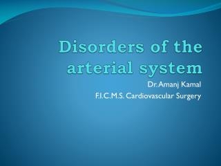 Disorders of the  arterial system