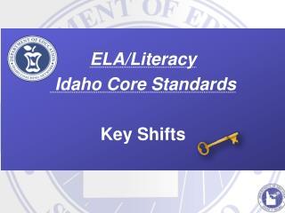 ELA/Literacy   Idaho Core  Standards Key Shifts