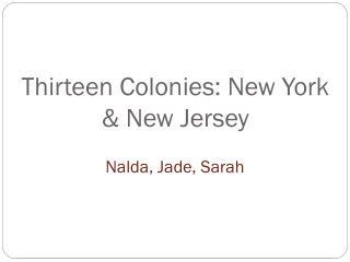 Thirteen Colonies: New York & New Jersey