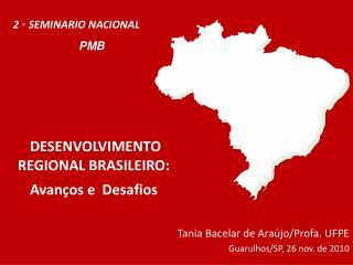 DESENVOLVIMENTO REGIONAL BRASILEIRO: Avan�os e  Desafios