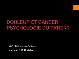 DOULEUR  ET CANCER PSYCHOLOGIE DU PATIENT