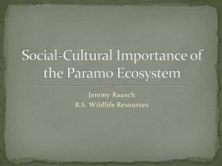Social-Cultural Importance of the  Paramo  Ecosystem