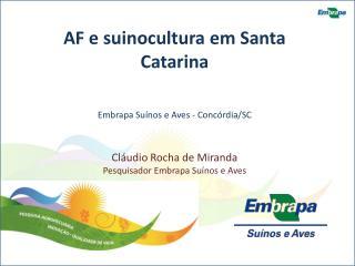 AF e suinocultura em Santa Catarina Embrapa  Suínos e Aves - Concórdia/SC