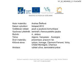 Autor materiálu:Andrea Šteflová Datum vytvoření:listopad 2012