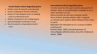 International Culture Regarding Sports In some countries the opportunity to play sports (in