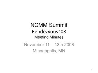 NCMM Summit Rendezvous '08  Meeting Minutes