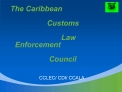 The Caribbean                Customs                 Law Enforcement                Council    CCLEC