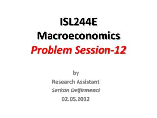 ISL244E Macroeconomics Problem Session- 12