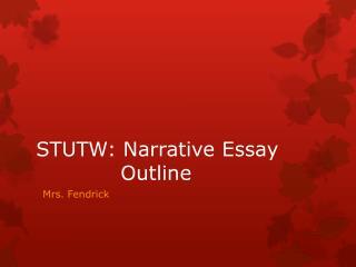 STUTW: Narrative Essay        Outline