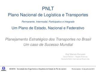 Engº Marcelo Perrupato Senior Advisor – Região Américas Deutsche Bahn International Brasil Ltda
