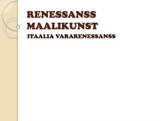 RENESSANSS MAALIKUNST