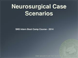 Neurosurgical Case Scenarios