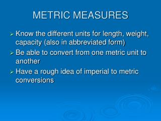 METRIC MEASURES