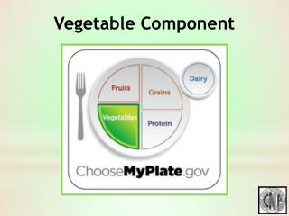 Vegetable Component