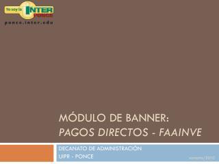 MÓDULO DE BANNER: PAGOS DIRECTOS - FAAINVE