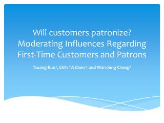 Will customers patronize? Moderating Influences Regarding First-Time Customers and  Patrons