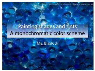 Painting shades and tints A monochromatic color scheme